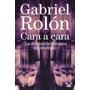 Cara A Cara - Gabriel Rolon - Libro Digital