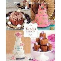 Fiestas Dulces - Patricia Arribalzaga - Boutique De Ideas