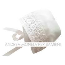 Gorro Bautismo Tradicional Fiesta Bebe Blanco Andrea Moneta