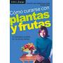 Como Curarse Con Plantas Y Frutas- Continente