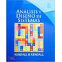 Analisis Y Diseño De Sistemas 8ª Ed Kendall & Kendall