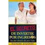 El Secreto De Invertir Por Ingresos - Richard Stooker - Leer