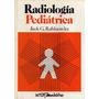 Radiología Pediátrica - Rabinowitz, Jack G.