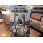 Mexico 86 Mi Mundial Mi Verdad Diego Armando Maradona
