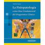 La Fisiopatología Como Base Fundamental Diagnóstico Clínico