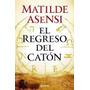 El Regreso Del Catón - Matilde Asensi - Emanem Libros