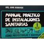 Manual Practico De Instalaciones Sanitarias - Tomo 1 - Nuevo