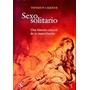 Sexo Solitario Una Historia Cultural De La Masturbacion