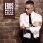Ramazzotti Eros - Eros Best Love Songs S