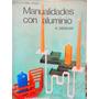 Manualidades Con Aluminio Por H. Gieseler
