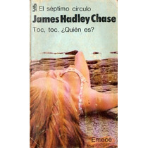 James Hadley Chase - Toc Toc ¿quien Es? - Septimo Circulo