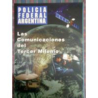 Policia Federal Argentina Comunicaciones Del Tercer Milenio