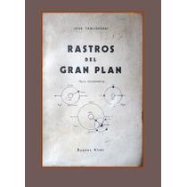 Jose Tagliaferri .rastros Del Gran Plan ( Esoterismo )