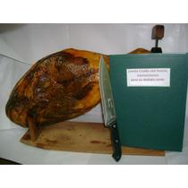 Pata De Jamon Crudo +prensa +cuchillo+manual D Corte ,oferta