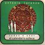 Antonio Lorenzo - Todos A Usar El Calendario Azteca