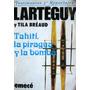 Larteguy - Tahití, La Piragua Y La Bomba - Ed. Emecé