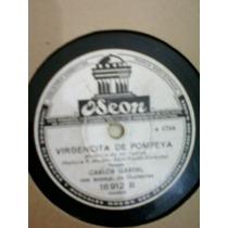 Disco De Pasta Carlos Gardel Virgencita De Pompeya Y Año Más