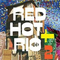 Red Hot + Rio 2 - Nuevo Y Cerrado
