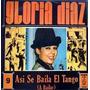 Gloria Diaz Asi Se Baila El Tango ( A Bailar )