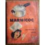 Olla Marmicoc Recetario Garantia Repuestos
