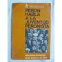Peron Habla A La Juventud Peronista - 2da. Reunion 14/02/74