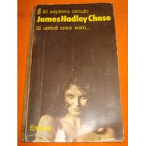 Si Usted Cree Esto - Septimo Circulo Nº 314 - Hadley Chase