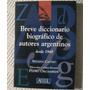 Breve Diccionario Biográfico De Autores Argentinos Desde 194