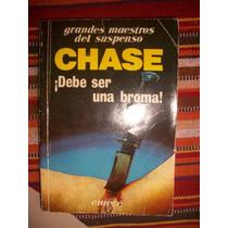 ¡debe Ser Una Broma! / Chase B