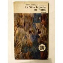 La Villa Imperial De Potosí. Brocha Gorda. Jaimes. Eudeba