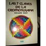 Roland Hunt / Las 7 Claves De La Cromoterapia