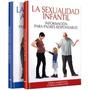 Libro: La Sexualidad Infantil Y Adolescente - 2 Tomos + Cd