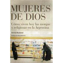 Mujeres De Dios. Cómo Viven Hoy Las Monjas. Budassi Sonia