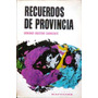 Recuerdos De Provincia, Domingo Faustino Sarmiento. Kapeluz