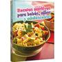 Libro De Recetas Nutritivas Para Bebés, Niños Y Adolescentes