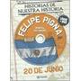 20 De Junio. Manuel Belgrano. Felipe Pigna. Ed. Planeta