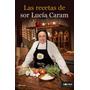 Las Recetas De Sor Lucia Caram - Emanem Libros
