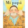 Mi Papa De Anthony Browne Editorial: Fce