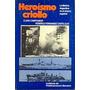 Heroísmo Criollo. La Marina Argentina En El Drama Español