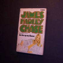 An Ace Up My Sleeve. James Hadley Chase
