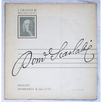 Lp: I Grandi Musicisti N°42: Domenico Scarlatti