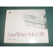 Apple Guia Manuel Usuario Impresora Laser Writer Select 310