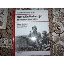 Excelente Libro Operacion Barbarroja Invasion A Rusia