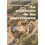 La Montaña De Los Guerrilleros.luis Monreal Agustí.1ª.relato