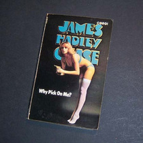 Why Pick On Me? James Hadley Chase