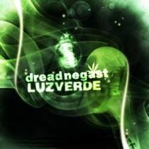 Dread Negast Luz Verde Reggae Roots