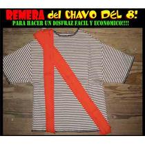 La Camiseta Del Chavo Del 8 Con Tiradores! Disfraz, Chapulin
