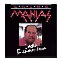 Cacho Buenaventura Cd Cacho Manias Nuevo