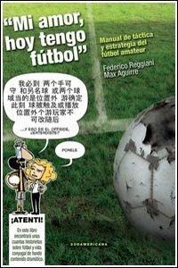 Mi Amor Hoy Tengo Fútbol De Reggiani Y Aguirre Impecable