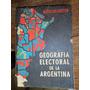 Eduardo Zalduendo. Geografía Electoral De La Argentina.