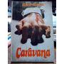 Caravana - Alistair Maclean - Novela - P